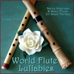 Lullaby Tribe的專輯World Flute Lullabies - Native American & Asian Flutes for Sleep Therapy