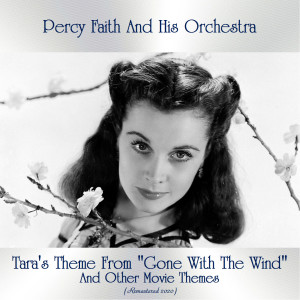 """Tara's Theme From """"Gone With The Wind"""" And Other Movie Themes (Remastered 2020)"""