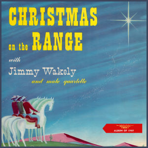 Album Christmas on the Range (Album of 1949) from Jimmy Wakely
