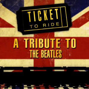 Album Ticket to Ride - a Tribute to the Beatles from The Abby Road Ensemble