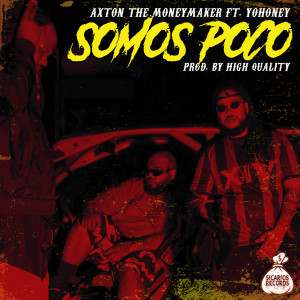 Album Somos Poco (Explicit) from Axton the MoneyMaker
