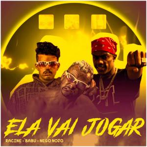 Album Ela Vai Jogar (Explicit) from racine neto