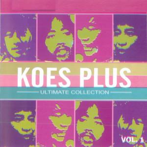 Ultimate Collection, Vol. 1 dari Koes Plus