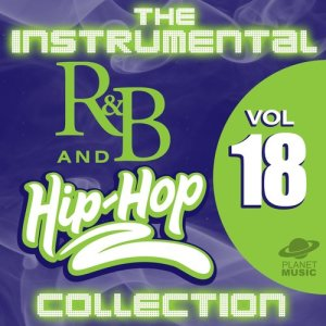 The Hit Co.的專輯The Instrumental R&B and Hip-Hop Collection, Vol. 18