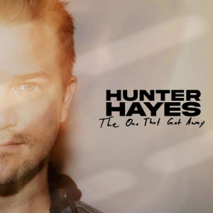Album The One That Got Away from Hunter Hayes
