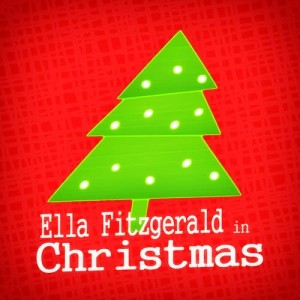 Ella Fitzgerald的專輯Ella Fitzgerald in Christmas