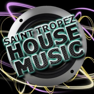 Album Saint Tropez House Music from Saint Tropez Beach House Music Dj