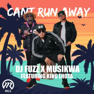 Listen to Can't Run Away (feat. King Lhota) song with lyrics from DJ Fuzz