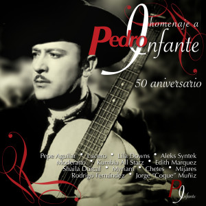 Homenaje A Pedro Infante: 50 Aniversario 2007 Various Artists