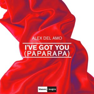 Album I've Got You (Paparapa) from Alex Del Amo