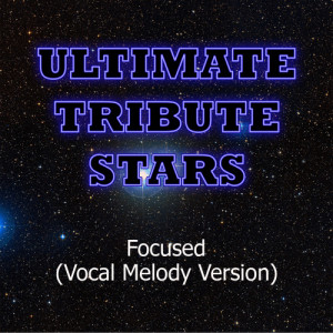 Ultimate Tribute Stars的專輯Wale feat. Kid Cudi - Focused (Vocal Melody Version)