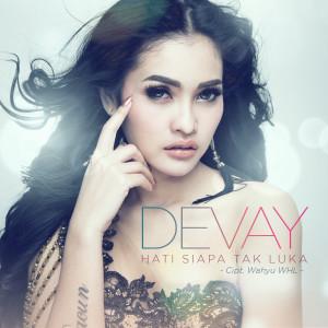 Devay的專輯Hati Siapa Tak Luka