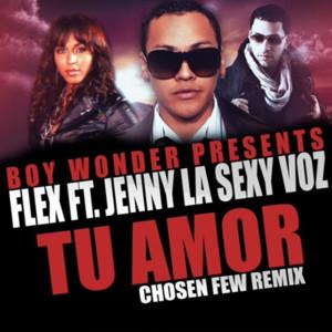 Tu Amor (Chosen Few Remix) [feat. Jenny La Sexy Voz]