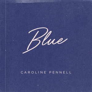Album Blue from Caroline Pennell