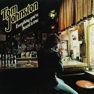 Album Everything You've Heard Is True from Tom Johnston
