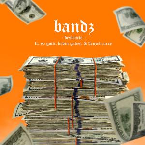 Destructo的專輯Bandz (feat. Yo Gotti, Kevin Gates & Denzel Curry) (Explicit)