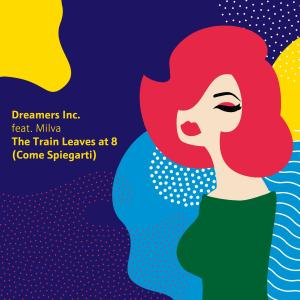Album The Train Leaves at 8 (Come Spiegarti) from Dreamers Inc.