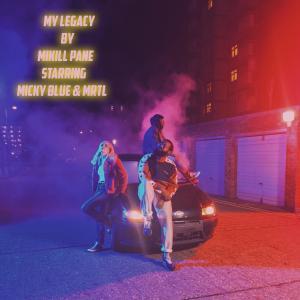 Micky Blue的專輯My Legacy (Explicit)