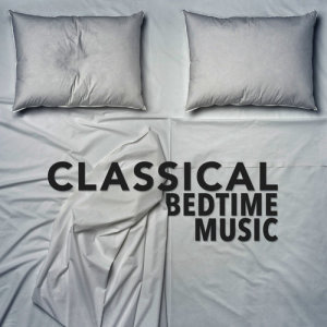 Classical Sleep Music的專輯Classical Bedtime Music