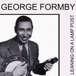Album Leaning on a Lamp Post from George Formby