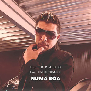 Album Numa Boa from DJ Drago