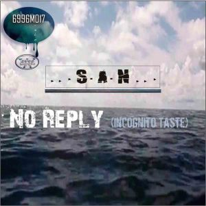Album No Reply from S.A.N