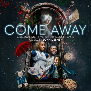 Album Come Away (Original Motion Picture Soundtrack) from John Debney