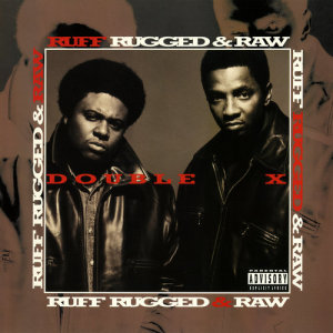Album Ruff, Rugged & Raw from Double XX Posse