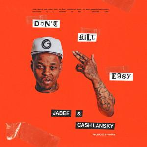 Album I Don't Kill Easy (feat. Cash Lansky) from Jabee