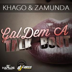 收聽Khago的Gal Dem a Talk Bout歌詞歌曲