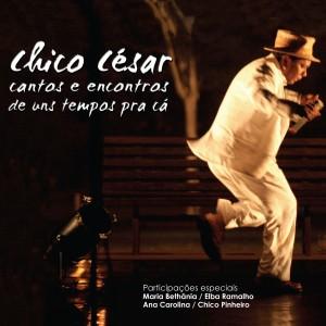 Album Cantos e Encontros de Uns Tempos Pra Cá (Deluxe) (Ao Vivo) from Chico César