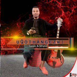 Album Love And Stress from uQothangezwi