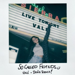 Album so called friends (Duñe Remix) from Vale