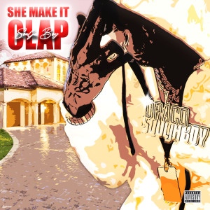 Listen to She Make It Clap (Explicit) song with lyrics from Soulja Boy Tell 'Em