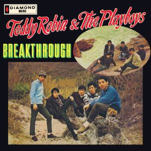 Teddy Robin & The Playboys的專輯Breakthrough