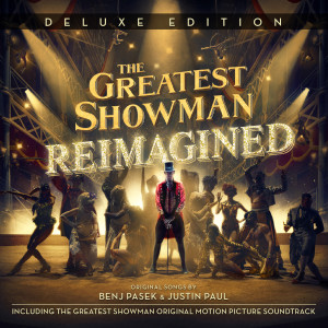 The Greatest Showman: Reimagined (Deluxe) 2018 Various Artists