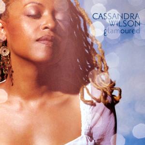 Glamoured 2003 Cassandra Wilson
