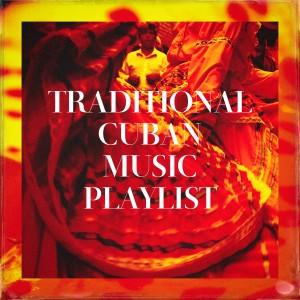 Album Traditional Cuban Music Playlist from Buena Vista Cuban Players