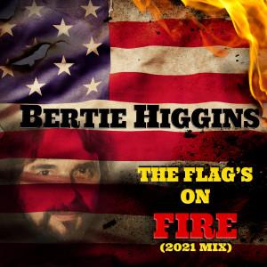 Bertie Higgins的專輯The Flag's on Fire (2021 Mix)
