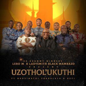 Album Uzothol Ukuthi Single from Lebo M