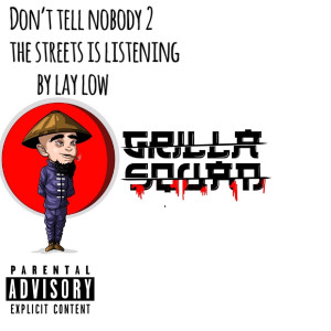 Album Don't Tell Nobody 2 the Streets Is Listening from Lay Low