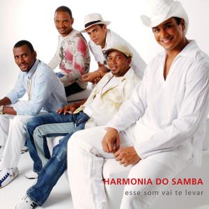 Esse Som Vai Te Levar 2006 Harmonia Do Samba