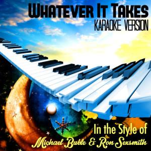 Karaoke - Ameritz的專輯Whatever It Takes (In the Style of Michael Buble & Ron Sexsmith) [Karaoke Version] - Single