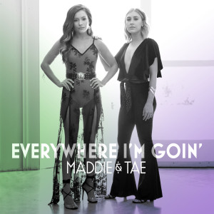 Album Everywhere I'm Goin' from Maddie & Tae