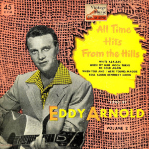 Eddy Arnold的專輯Vintage Country No. 9 - EP: All Time Hits From The Hills