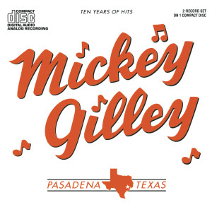 Ten Years Of Hits 1986 Mickey Gilley