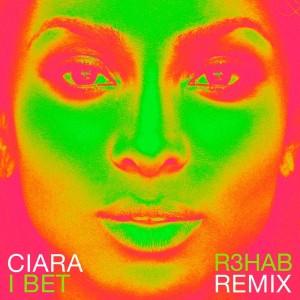 收聽Ciara的I Bet (R3hab Remix) (Explicit Remix)歌詞歌曲