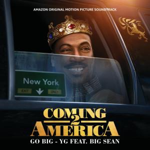 Go Big (From The Amazon Original Motion Picture Soundtrack Coming 2 America) (Explicit) dari Big Sean