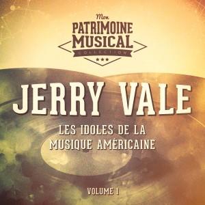 Les idoles de la musique américaine: jerry vale, Vol. 1