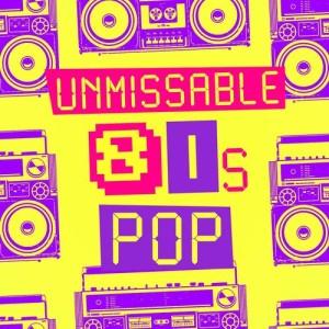 Unmissable 80's Pop